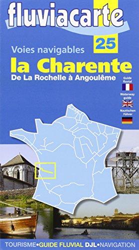 Fluviacarte 25 la Charente: Nautischer Führer von La Rochelle bis Angoulême