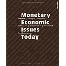 Monetary Economic Issues Today: Festschrift / Mélanges / Festschrift zu Ehren von / en l'honneur de / in honour of Ernst Baltensperger