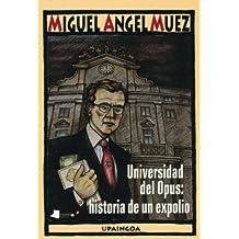 Universidad del Opus: historia de un expolio (Upaingoa Erdaraz)