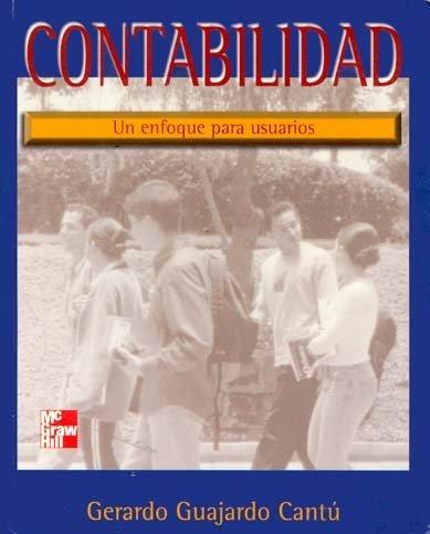 Descargar Libro Contabilidad - Un Enfoque Para Usuarios de Gerardo Guajardo Cantu