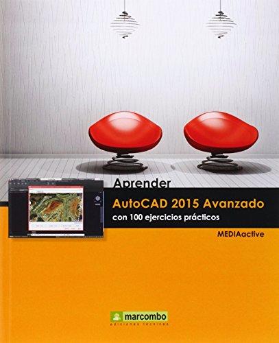 Aprender AutoCAD 2015 Avanzado con 100 ejercicios prácticos (APRENDER.CON 100 EJERCICIOS PRÁCTICOS) por MEDIAactive