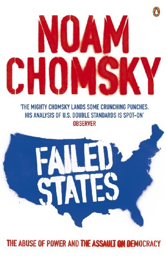 Failed States: The Abuse of Power and the Assault on Democracy por Noam Chomsky