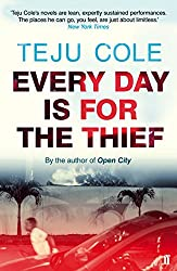 Every Day is for the Thief by Teju Cole (1-Jan-2015) Paperback