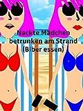 Nackte Mädchen betrunken am Strand (Biber essen) [OV]