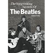 Songwriting Secrets of the Beatles by Dominic Pedler (2001-12-23)