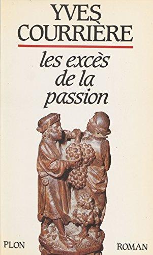 Les Excès de la passion (.) par Yves Courrière