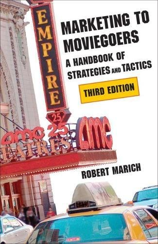 Marketing to Moviegoers: A Handbook of Strategies and Tactics di Robert Marich