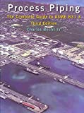 [Process Piping: The Complete Guide to ASME B31.3] (By: Charles Becht) [published: November, 2009]
