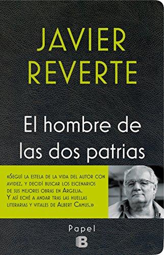 El Hombre de Las DOS Patrias por Javier Martainez Reverte