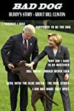 Bad Dog - Buddy's Story About Bill Clinton