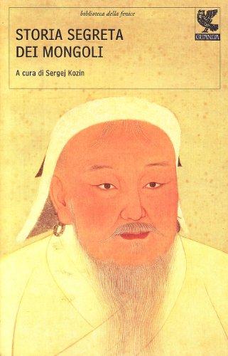 Storia segreta dei mongoli (Biblioteca della Fenice)