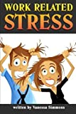 eBook Gratis da Scaricare Work Related Stress Discover How to Handle Stress at Work and Learn to Relax and Enjoy Your Work Day Instead by Vanessa Simmons 2015 03 08 (PDF,EPUB,MOBI) Online Italiano