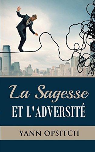 La sagesse et l'adversite par Yann Opsitch