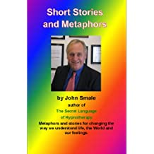 Short Stories and Metaphors (Hypnotic suggestions and metaphors Book 1) (English Edition)