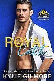 Royal Catch - Version française (Les Rourke, t. 1)
