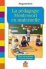 La pédagogie Montessori en maternelle: Pour une pratique à l'école publique par Morin