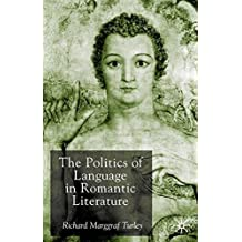 The Politics of Language in Romantic Literature by Richard Marggraf Turley (2002-12-11)