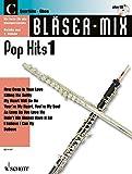 Bläser-Mix: Pop Hits. C-Instrumente (Flöte oder Oboe). Ausgabe mit CD.