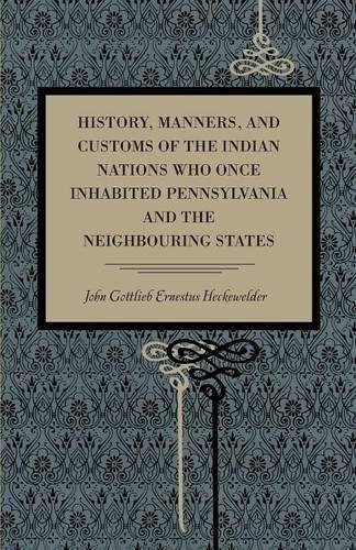 History, Manners, and Customs of the Indian Nations Who Once Inhabited Pennsylvania and the Neighbouring States (Metalmark)