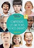 Telecharger Livres Comprendre les emotions de nos enfants 0 10 ans (PDF,EPUB,MOBI) gratuits en Francaise