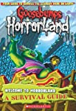 Welcome to Horrorland a Survival Gu (Goosebumps Horrorland)