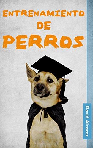 Entrenamiento de perros (Animalcare nº 1) (Spanish Edition) book cover