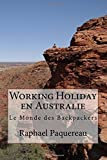 Telecharger Livres Working Holiday en Australie Le Monde des Backpackers (PDF,EPUB,MOBI) gratuits en Francaise