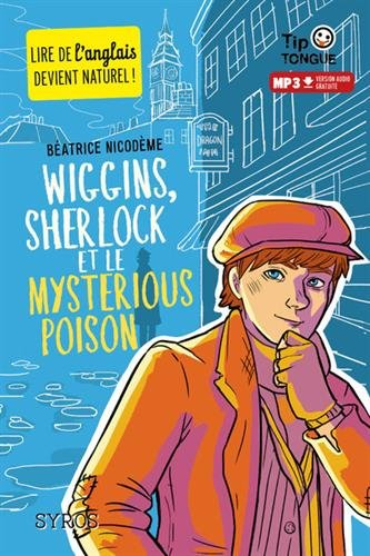 Wiggins, Sherlock et le Mysterious Poison - collection Tip Tongue - A1 découverte - dès 10 ans par Béatrice Nicodème