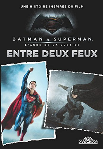 Batman vs Superman- Entre deux feux