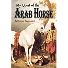 My Quest of the  Arab Horse (1909) (English Edition)