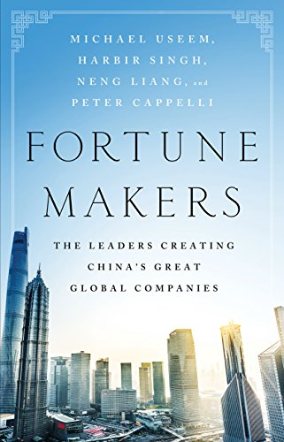 fortune-makers-the-leaders-creating-chinas-great-global-companies-english-edition