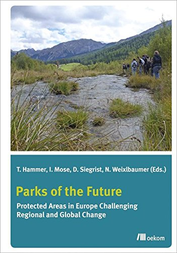 Parks of the future: Protected areas in Europe Challenging Regional and Global change