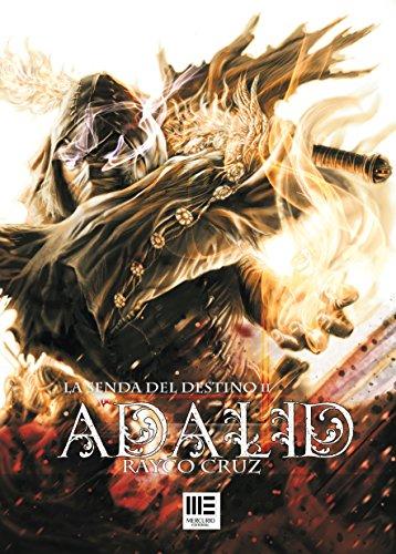 Descargar Libro Adalid: La senda del destino. Libro 2 de Rayco Cruz