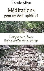 Méditations pour un éveil spirituel : Dialogue avec l'âme : il n'y a que l'amour en partage