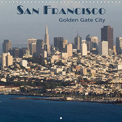 San Francisco Golden Gate City (Wall Calendar 2020 300 × 300 mm Square): The trendy city with the world famous bridge (Monthly calendar, 14 pages ) (Calvendo Places)