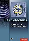 Elektrotechnik: Grundbildung, Schaltungstechnik: Schülerband - Heinrich Hübscher, Jürgen Klaue