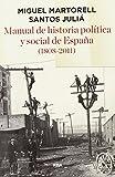 Manual de historia política y social de España (1808- 2011) (ENSAYO Y BIOGRAFIA)