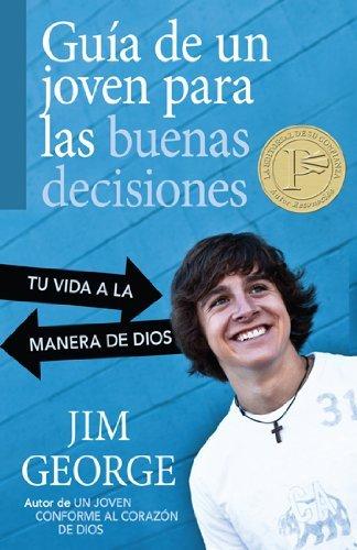 Guia de un joven para las buenas decisiones por Jim George