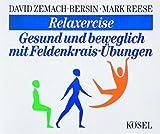 Relaxercise - Gesund und beweglich mit Feldenkrais-Übungen