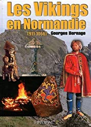 Les Vikings en Normandie (911-1066) (French Edition) by Georges Bernage (2011-11-01)
