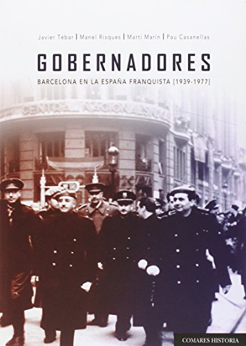 Gobernadores : Barcelona en la España franquista (1939-1977) por Pau Casanellas Peñalver