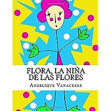 Flora, la niña de las flores: Volume 1