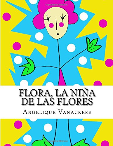 Flora, la niña de las flores par Angelique Vanackere