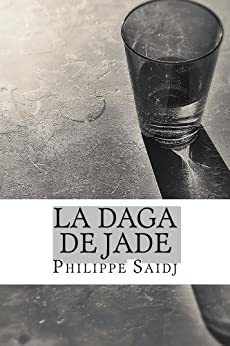 La Daga de Jade de [Saidj, Philippe]