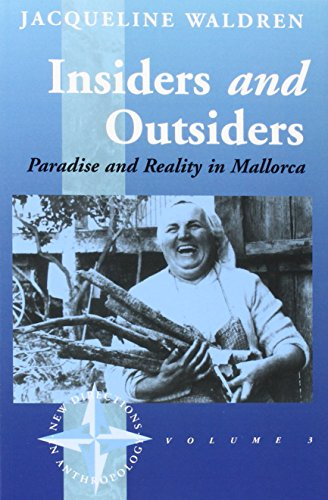 Insiders and Outsiders: Paradise and Reality in Mallorca (New Directions in Anthropology)