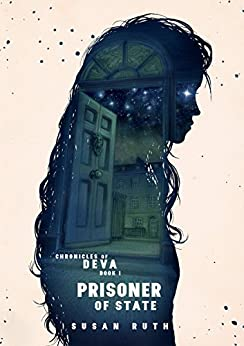 Prisoner of State (Chronicles of Deva Book 1) by [Ruth, Susan]