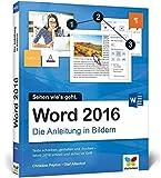 Word 2016: Die Anleitung in Bildern. Bild für Bild Word 2016 kennenlernen. Komplett in Farbe. Für...