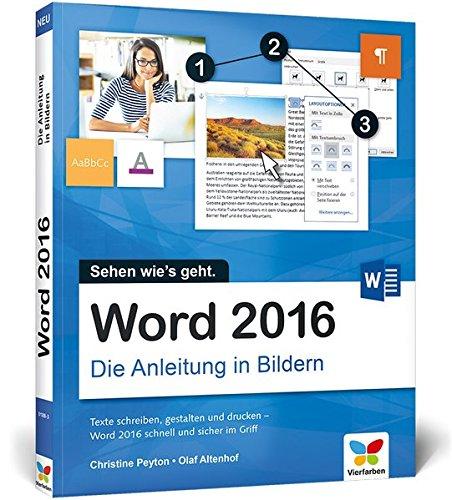 Word 2016: Die Anleitung in Bildern. Bild für Bild Word 2016 kennenlernen. Komplett in Farbe. Für alle Einsteiger. Das Buch ist auch für Senioren geeignet. (Microsoft-computer-bücher)