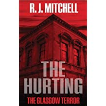 By R. J. Mitchell The Hurting: The Glasgow Terror [Paperback]