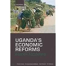 Uganda's Economic Reforms: Insider Accounts
